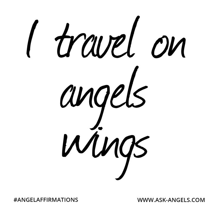 """I travel on angels wings""  #angelaffirmations"