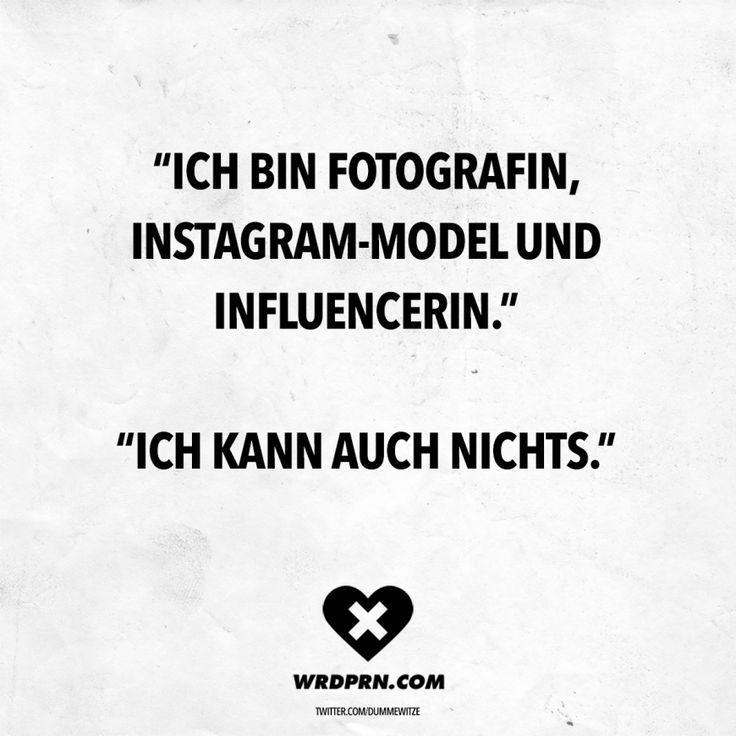 Ich Bin Fotografin Instagram Model Und Influencerin Ich Kann Auch Nichts Auch Bin Fotografin Ich I Witzige Spruche Zitate Lustig Lustige Spruche