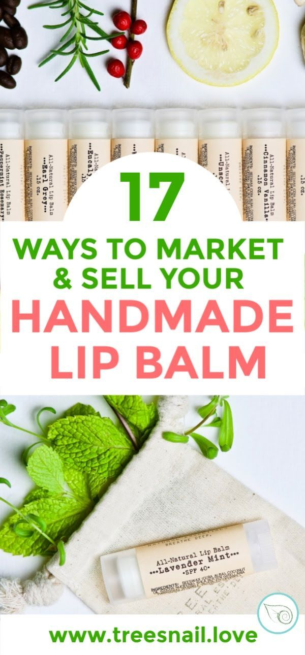 17 Effective Ways To Market Sell Your Handmade Lip Balm Diy Skin Care Mompreneur Handmade Lip Balm Lip Balm Diy Skin Care