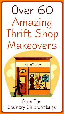 Thriftstore Makeovers ~ * THE COUNTRY CHIC COTTAGE (DIY, Home Decor, Crafts, Farmhouse)