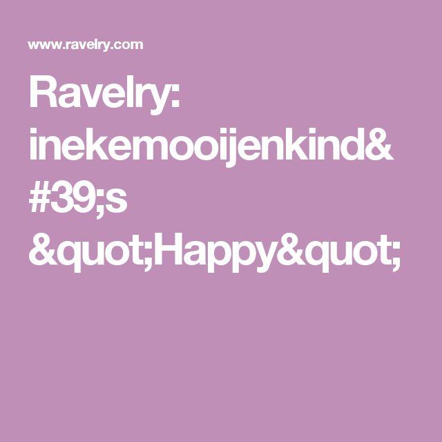 "Ravelry: inekemooijenkind's ""Happy"""