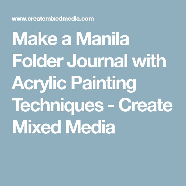 Make a Manila Folder Journal with Acrylic Painting Techniques - Create Mixed Media