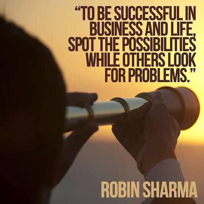 spot the possibilities robin sharma picture quote