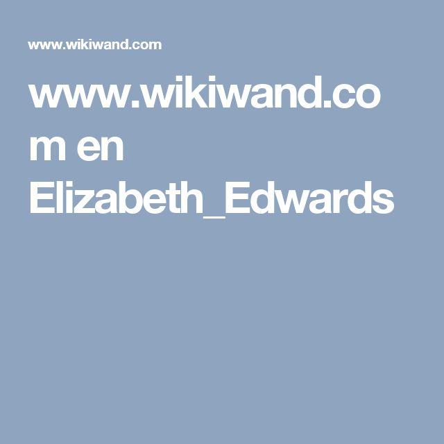 www.wikiwand.com en Elizabeth_Edwards