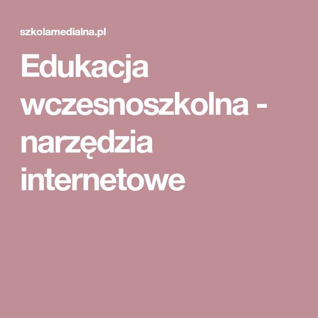 Edukacja wczesnoszkolna - narzędzia internetowe