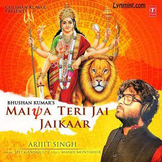 Maiya Teri Jai Jaikaar Lyrics – Arijit Singh | Navratri Special Song | Lyrimint.com