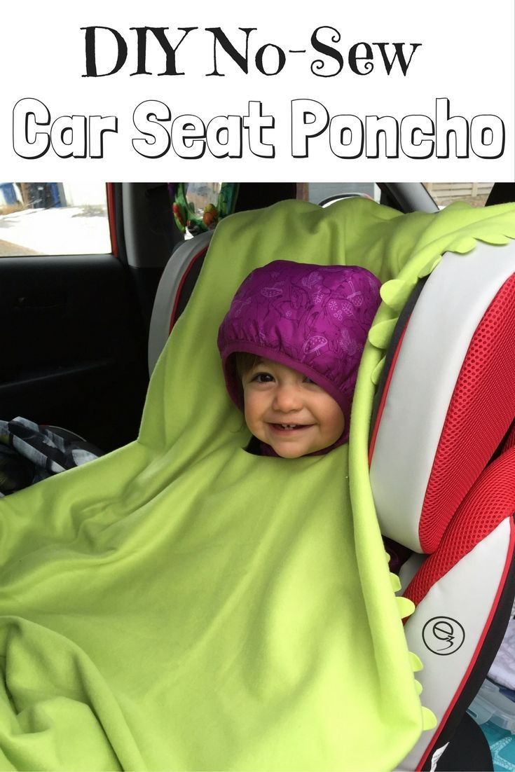 DIY No-Sew Car Seat Poncho -- could also do a two layer fleece with ties around edges