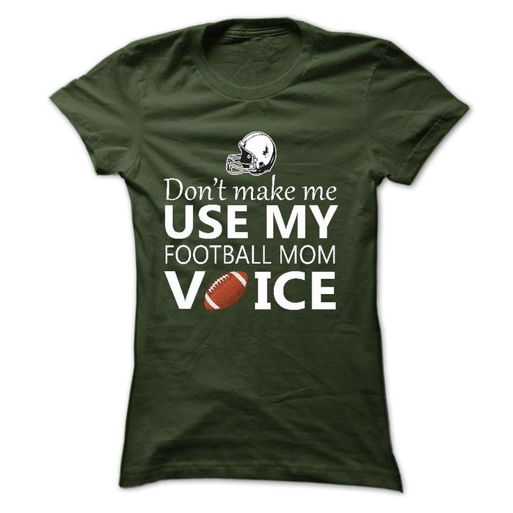 Dont make me use my FOOTBALL mom voice