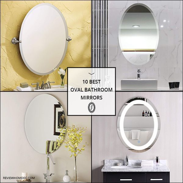 10 Best Oval Bathroom Mirrors Oval Mirror Bathroom Round Mirror Bathroom Bathroom Mirror