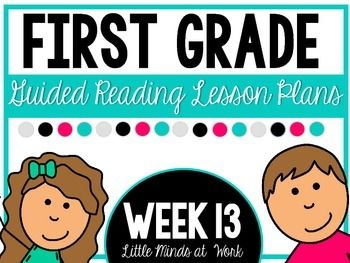 FREE! Guided Reading for First Grade! Step by Step Plans: Week 13! Lesson plans, word sorts, and books!