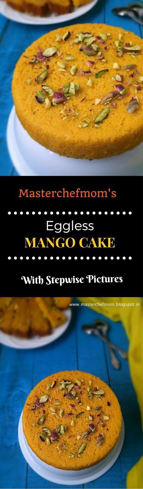 MASTERCHEFMOM: Eggless Mango Cake | How to Make a Delicious Mango Cake at Home | Easy Recipe | Stepwise Pictures by Masterchefmom