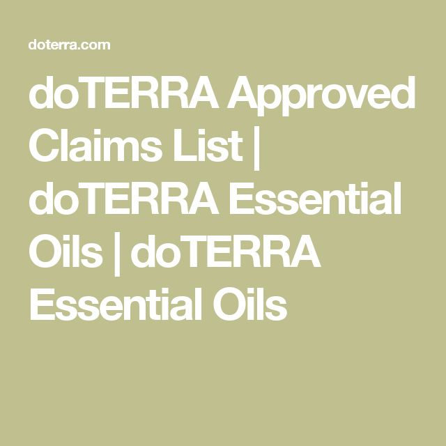 doTERRA Approved Claims List | doTERRA Essential Oils | doTERRA Essential Oils