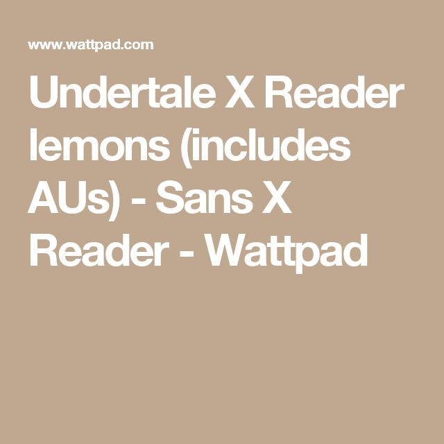 40 best au sanses x reader images on pinterest wattpad undertale x reader lemons includes aus sans x reader malvernweather Image collections