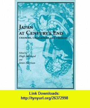 Japan at Centurys End Changes, Challenges and Choices (9781895686913) Hugh Millward, James Morrison , ISBN-10: 1895686911  , ISBN-13: 978-1895686913 ,  , tutorials , pdf , ebook , torrent , downloads , rapidshare , filesonic , hotfile , megaupload , fileserve