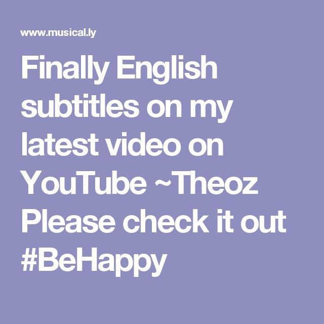Finally English subtitles on my latest video on YouTube ~Theoz Please check it out #BeHappy