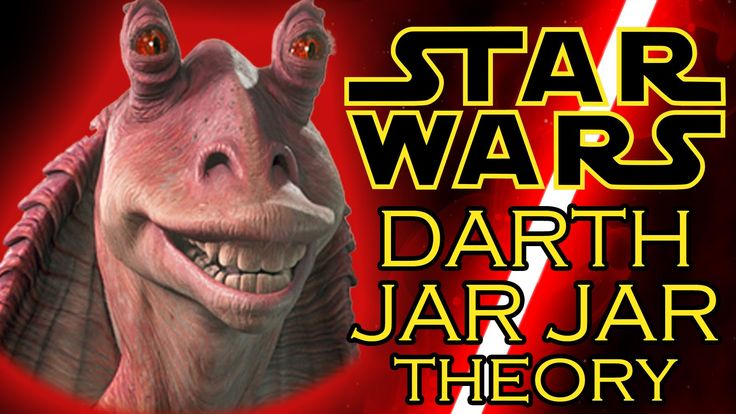 Star Wars Theory: Darth Jar Jar