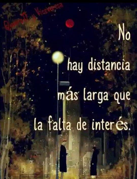 La mayor distancia entre las personas,  es la falta de interés