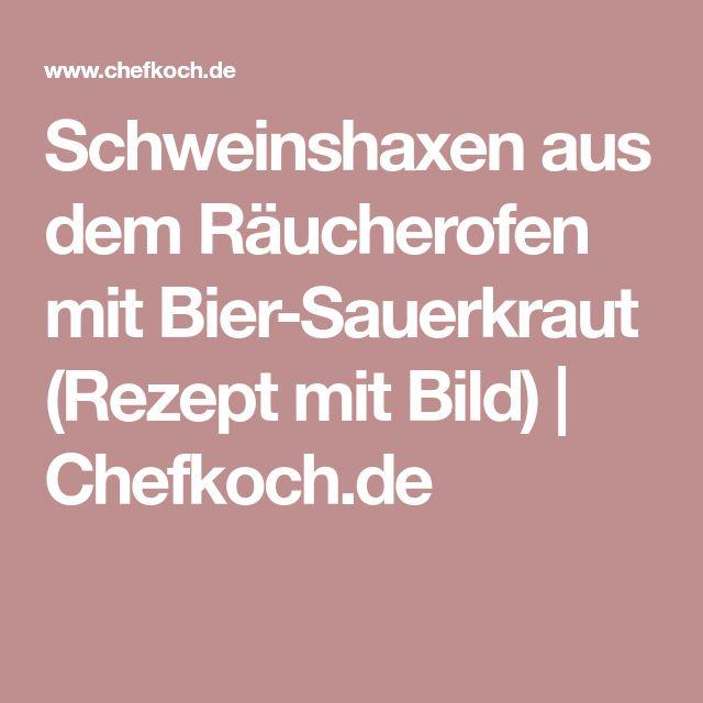 Schweinshaxen aus dem Räucherofen mit Bier-Sauerkraut (Rezept mit Bild)   Chefkoch.de