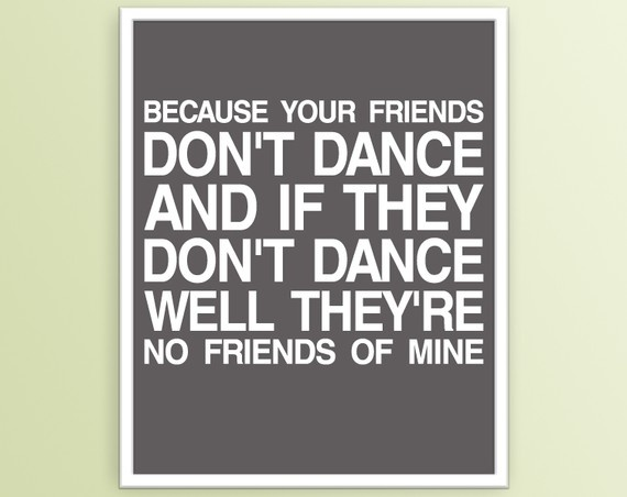 80s lyrics: Hats, No Friends, Life, Typography Poster, Songs, Dance Quotes, Dancequotes, Safety Dance, Things