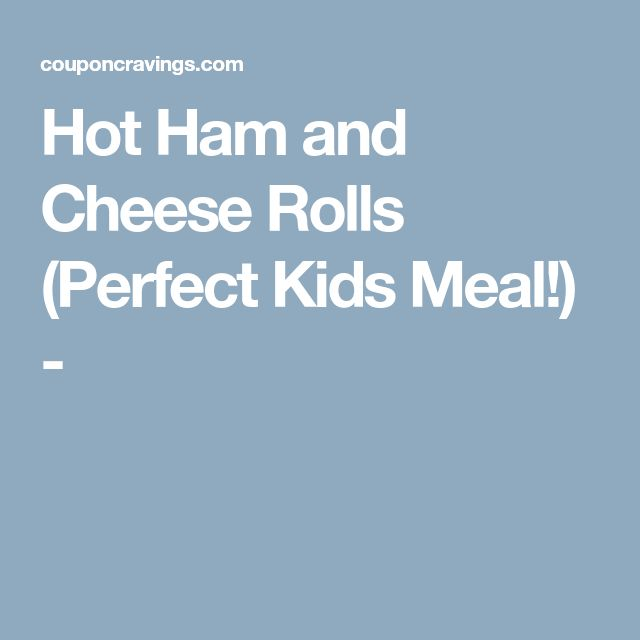 Hot Ham and Cheese Rolls (Perfect Kids Meal!) -