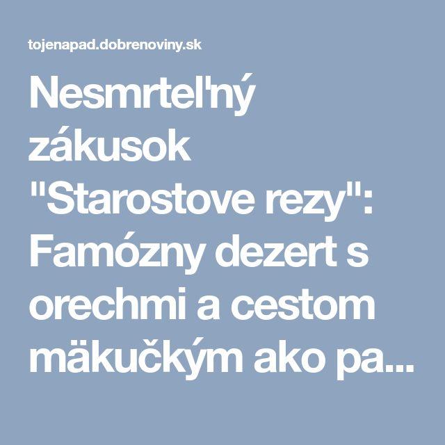 """Nesmrteľný zákusok """"Starostove rezy"""": Famózny dezert s orechmi a cestom mäkučkým ako pavučinka!"""