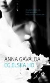 Anna Gavalda - Eg elska ho