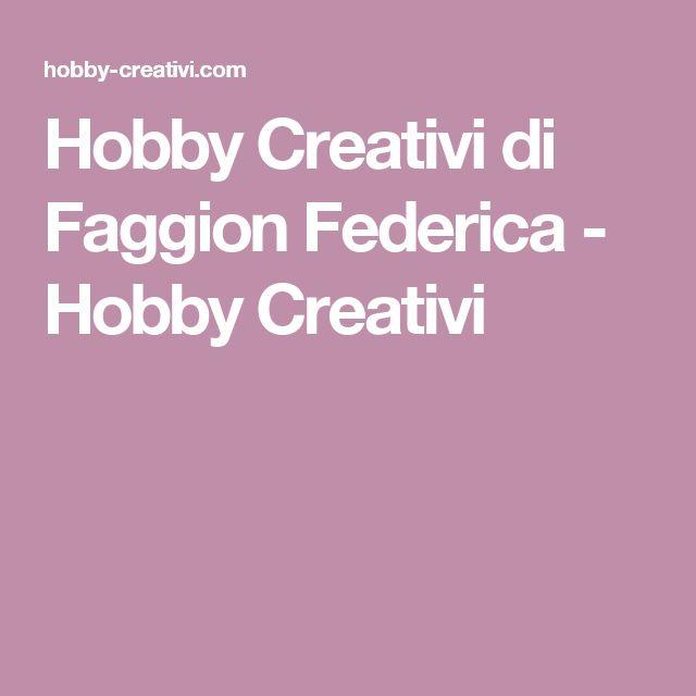 Hobby Creativi di Faggion Federica - Hobby Creativi