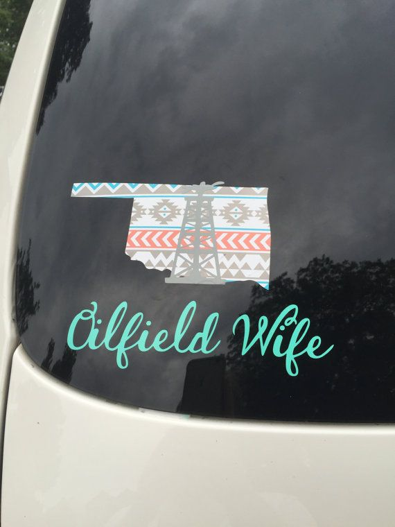 Oklahoma Oilfield wife car decal. I can do by TheLeopardFleurDeLis