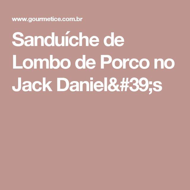 Sanduíche de Lombo de Porco no Jack Daniel's