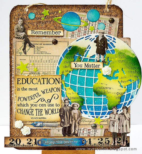 Layers of ink - Education Can Change the World Tutorial by Anna-Karin. Made for the Simon Says Stamp Encouraging Words blog hop , also including Tim Holtz idea-ology products, his Globe Sizzix die and Ranger inks and media.