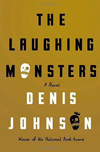 """(F JohD) The Laughing Monsters by Denis Johnson 