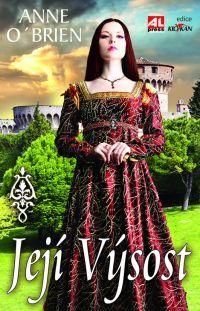 Její výsost - Anne O´Brien  #alpress #román #historie #eleonora #ludvík #plantagenet #jindřich #knihy #literatura