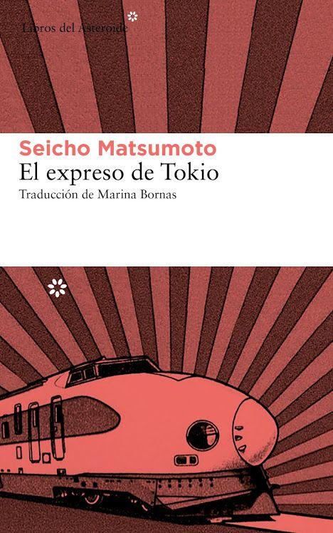 """Dejo reseña de la sorprendente novela negra que recomendaba hace unos días: """"El expreso de Tokio"""", de Seicho Matsumoto."""