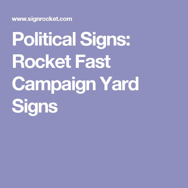 Political Signs: Rocket Fast Campaign Yard Signs