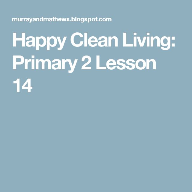 Happy Clean Living: Primary 2 Lesson 14