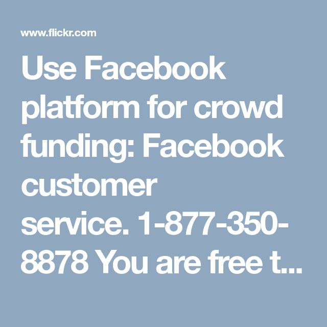 Use Facebook platform for crowd funding: Facebook customer service.1-877-350-8878   You are free to use Facebook platform to raise funds for the people that really need your help. It is the best way to gain more fund as there are millions of users on Facebook. If you want to communicate with some professional who will teach you how to raise fund, just dial our toll-free number 1-877-350-8878 and acquire knowledge from Facebook customer service Number experts. For more…