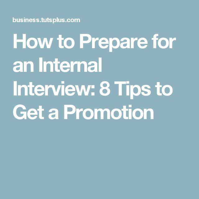 How to Prepare for an Internal Interview: 8 Tips to Get a Promotion