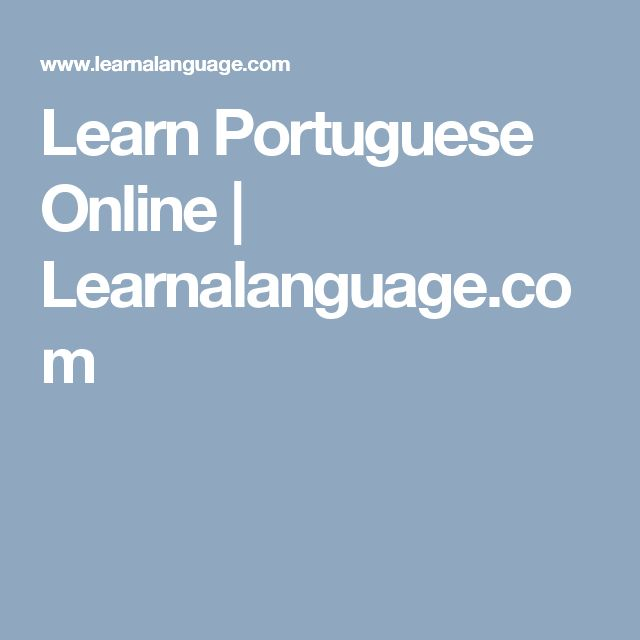 Learn Portuguese Online | Learnalanguage.com