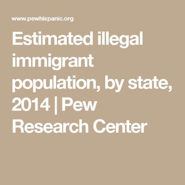 Estimated illegal immigrant population, by state, 2014 | Pew Research Center