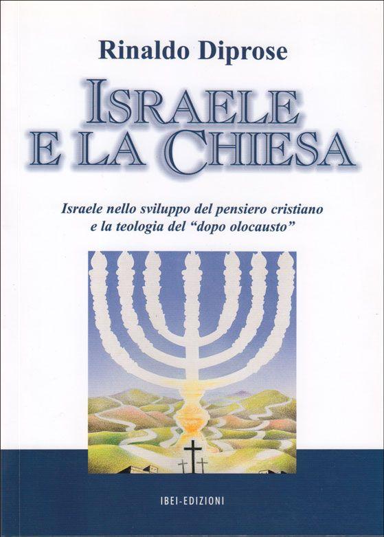 Israele nello sviluppo del pensiero cristiano e la teologia del 'dopo olocausto...