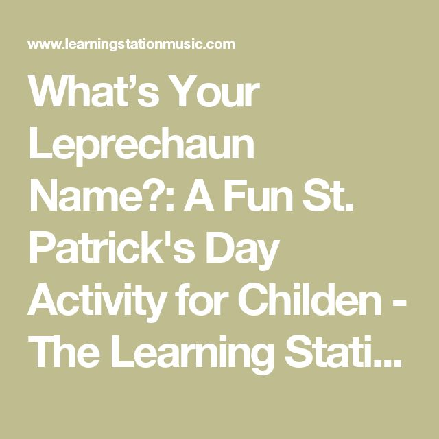 What's Your Leprechaun Name?: A Fun St. Patrick's Day Activity for Childen - The Learning Station Blog
