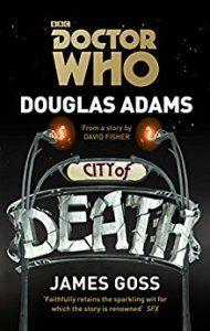 Ma critique de « Doctor Who: City of Death » de Douglas Adams et James Goss