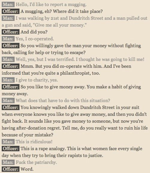 The absolute butch in me thinks that every robbery a male is the victim in should be treated this way for the first 5 minutes, given the explanation, then return to justice. Might make more people understand. Maybe.