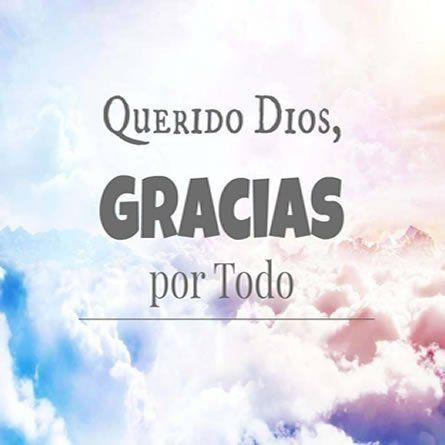Gracias Dios por todo.