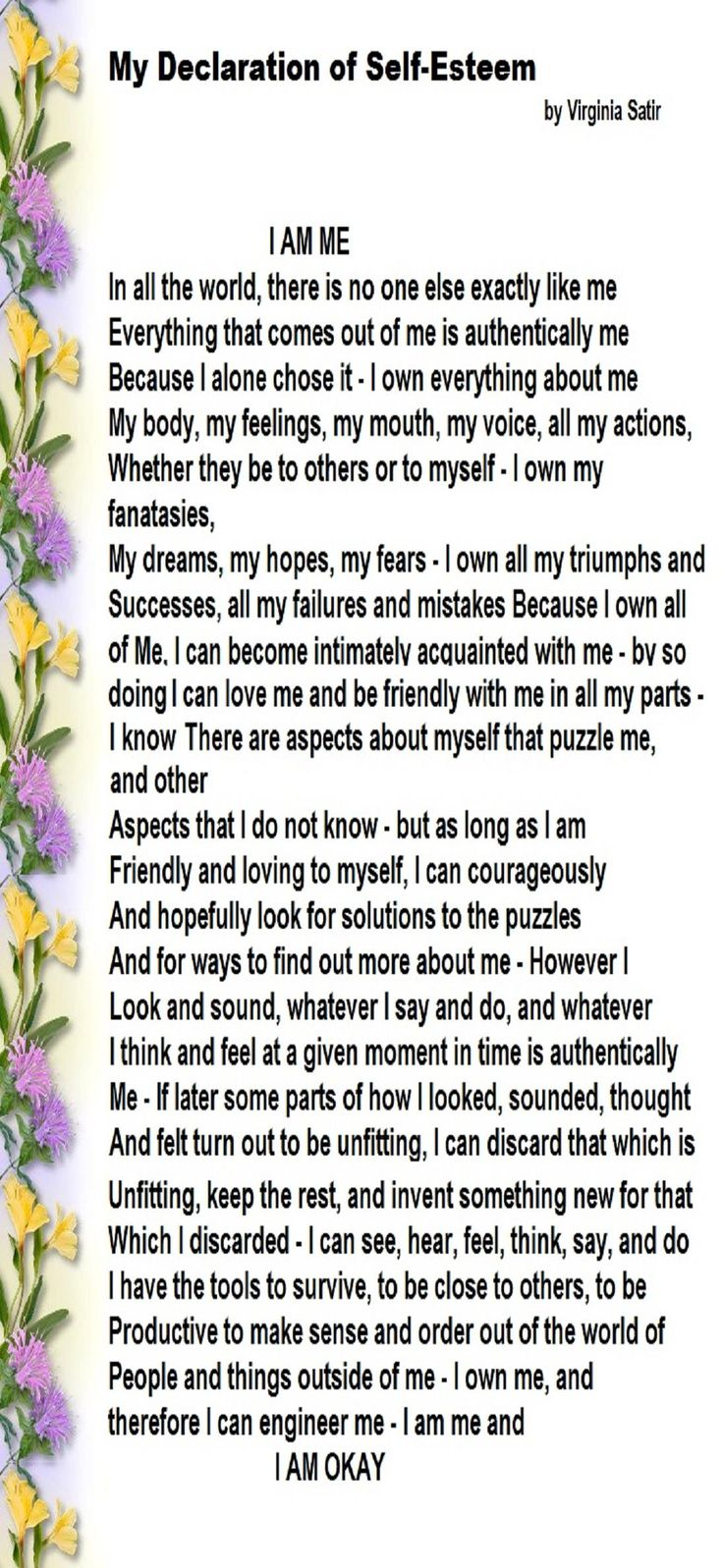 I am Me ... Virginia Satir I have given away 1000 copies over the years - beautiful!!!: