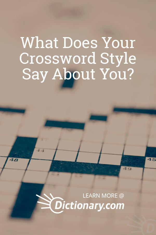 What Does Your Crossword Style Say About You Crossword Word Challenge Sayings