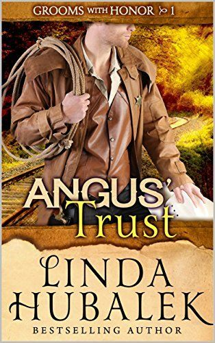 Angus' Trust (Grooms with Honor Book 1) A sweet historical romance set in 1886. Angus Reagan grew up fascinated with trains and has done everything from stoking engines to applying the car brakes. Now, after being a train detective for years, he's thinking about heading home to Clear Creek, Kansas. He misses his family and community. Daisy Clancy spent her childhood in the family-run café in Clear Creek, Kansas, but she left home to work in a big city when she came of
