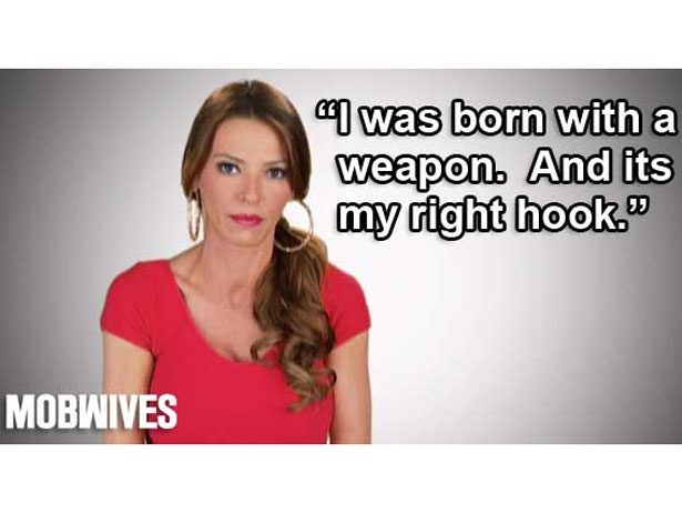 """""""I was born with a weapon. And it's my right hook."""" -Drita D'avanzo #MobWives"""