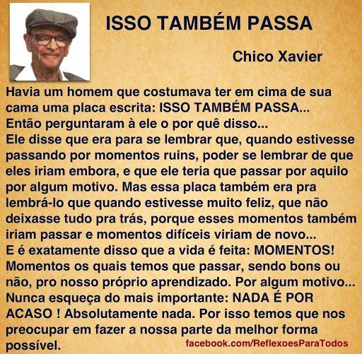 REFLEXÕES PARA TODOS: ISSO TAMBÉM PASSA (Chico Xavier)
