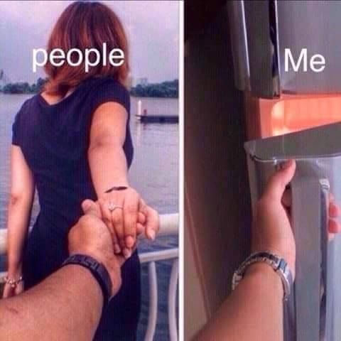 On the left we have: People I know that have boyfriends and rub it in my face and then on the right: we have me being the joy :P